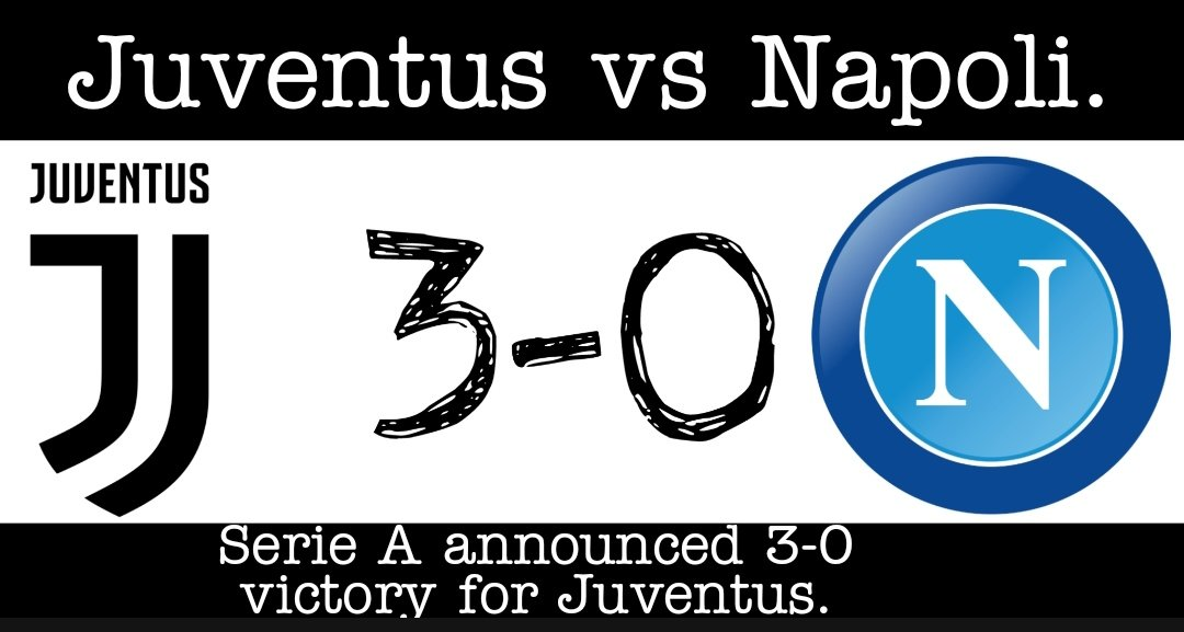 Juventus Vs Napoli Serie A Announced 3 0 Victory ALWAYS